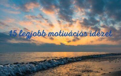 Összeszedtük az elmúlt 2 hónap 15 legjobb motivációs idézetét