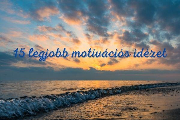 15 legjobb motivációs idézet