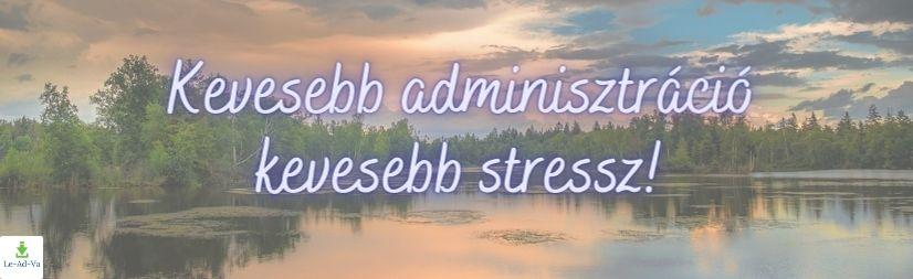 Kevesebb adminisztráció, kevesebb stressz!